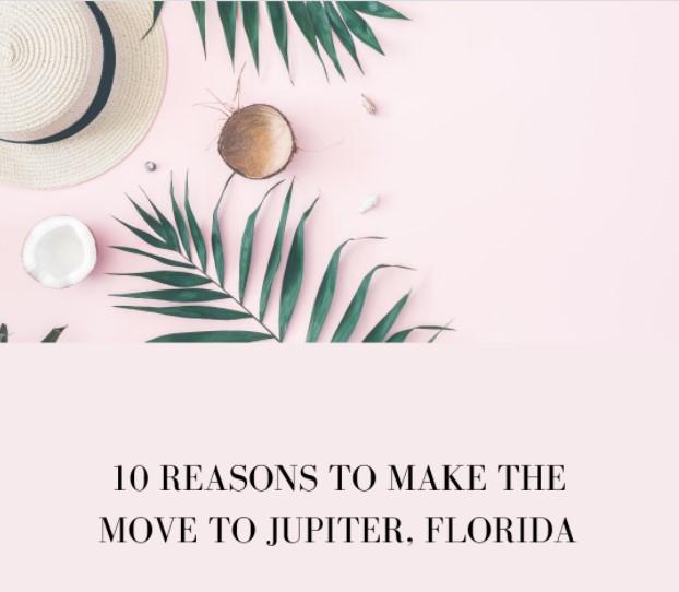 10 Reasons To Make The Move To Jupiter, Florida